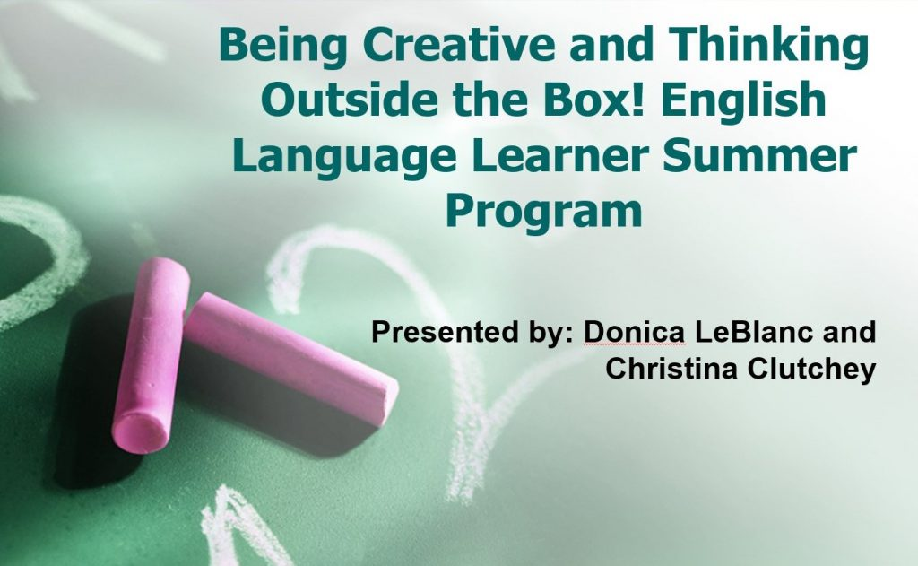 Being Creative and Thinking Outside the Box! English Language Learner Summer Program